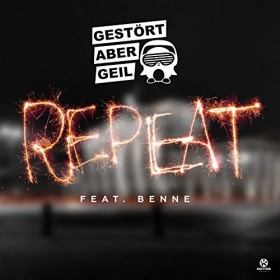 GESTÖRT ABER GEIL FEAT. BENNE - REPEAT
